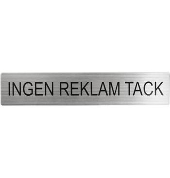 """Skylt """"INGEN REKLAM TACK"""""""